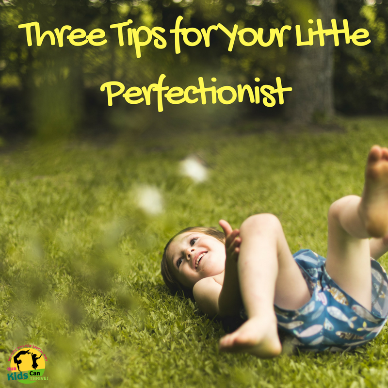 Three Tips for Your Little Perfectionist