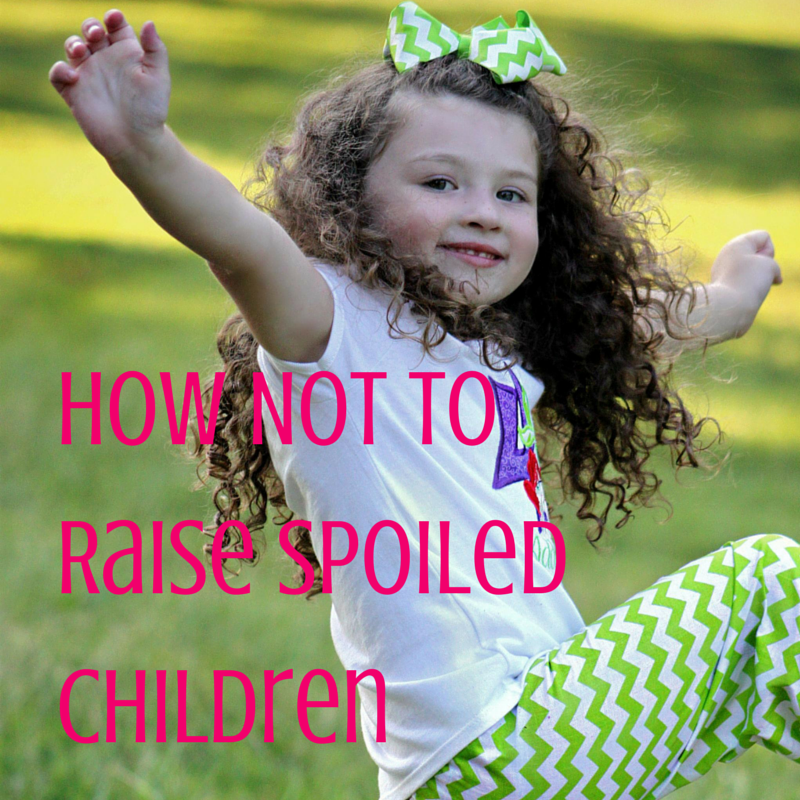 not to raise spoiled brats